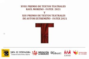 """XVIII PREMIO DE TEXTOS TEATRALES """"RAÚL MORENO FATEX 2021"""" - XIII PREMIO DE TEXTOS TEATRALES DE AUTOR EXTREMEÑO FATEX 2021"""